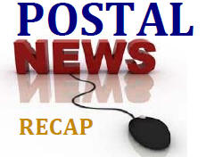 Postal News Daily Recap